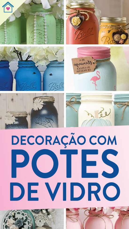 Ideias para decoração com potes de vidro