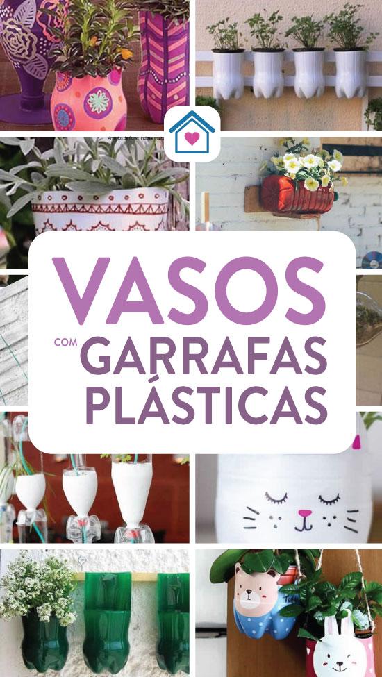 Vasos lindos e criativos com garrafas plásticas